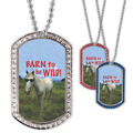 Full Color GEM Barn To Be Wild Dog Tag