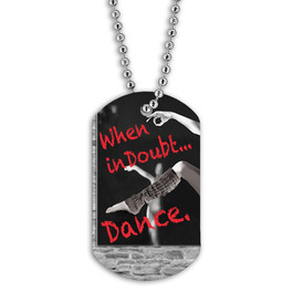 Full Color When In Doubt Dance Dog Tag