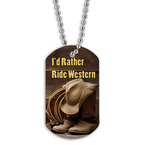 Full Color I'd Rather Ride Western Dog Tag