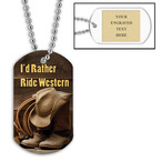 Personalized I'd Rather Ride Western Dog Tag w/ Engraved Plate