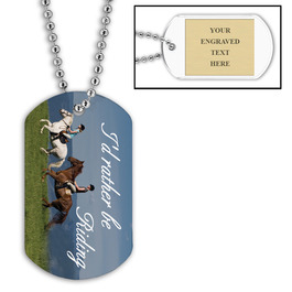 Personalized Rather Be Riding Dog Tag w/ Engraved Plate