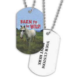Personalized Barn To Be Wild Dog Tag w/ Print on Back