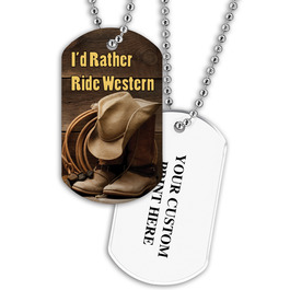 Personalized I'd Rather Ride Western Dog Tag w/ Print on Back