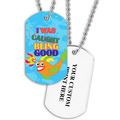 Personalized Caught Being Good Dog Tag w/ Print on Back